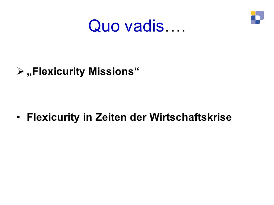 "Quo vadis…. ""Flexicurity Missions"