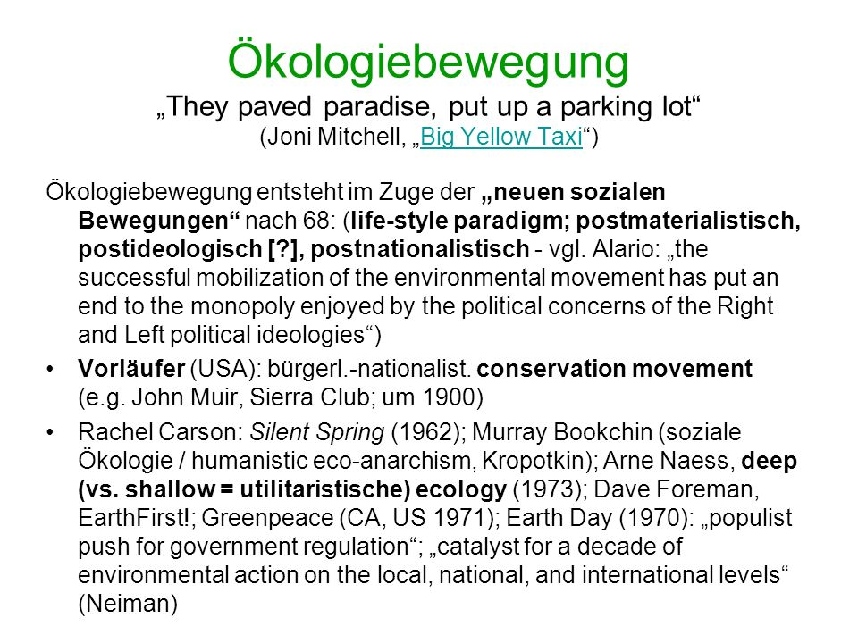 "Ökologiebewegung ""They paved paradise, put up a parking lot (Joni Mitchell, ""Big Yellow Taxi )"