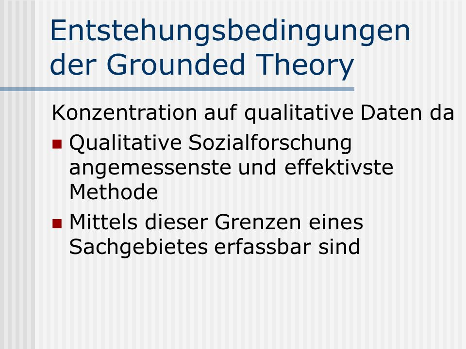 Entstehungsbedingungen der Grounded Theory