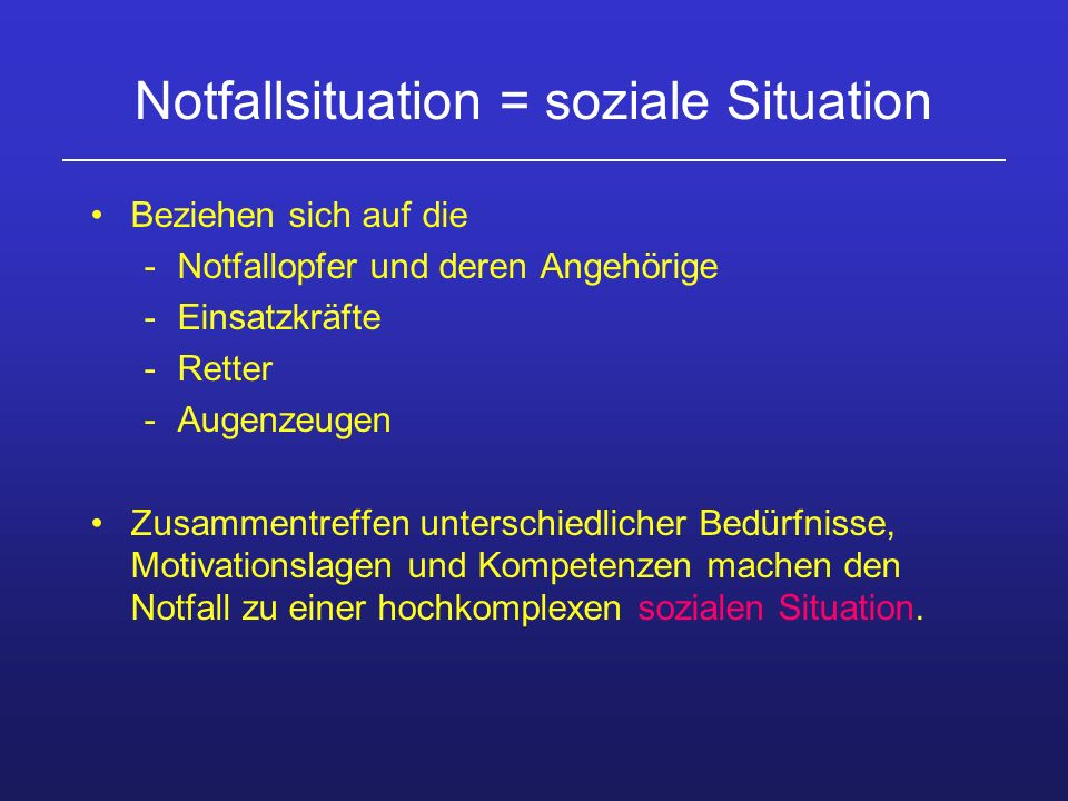 Notfallsituation = soziale Situation