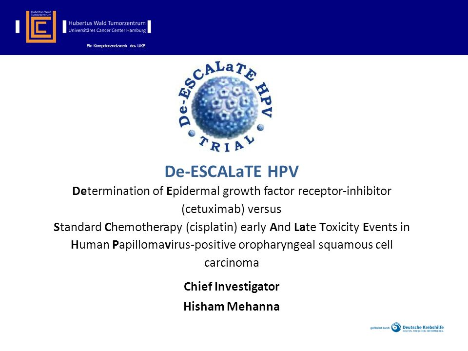 De-ESCALaTE HPV Determination of Epidermal growth factor receptor-inhibitor (cetuximab) versus.