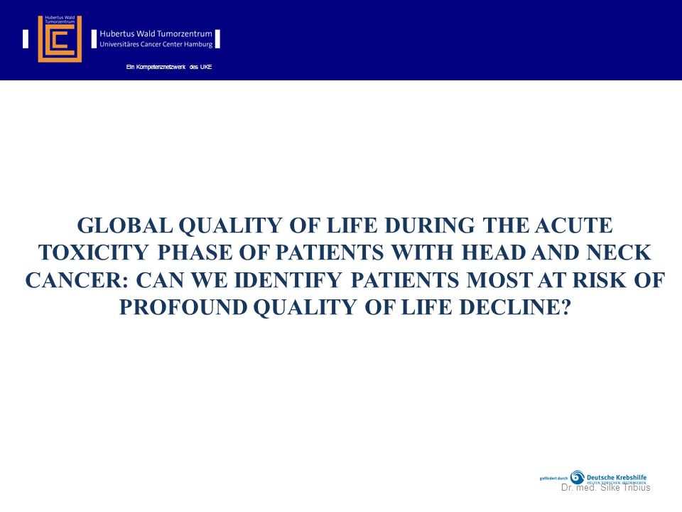 GLOBAL QUALITY OF LIFE DURING THE ACUTE TOXICITY PHASE OF PATIENTS WITH HEAD AND NECK CANCER: CAN WE IDENTIFY PATIENTS MOST AT RISK OF PROFOUND QUALITY OF LIFE DECLINE