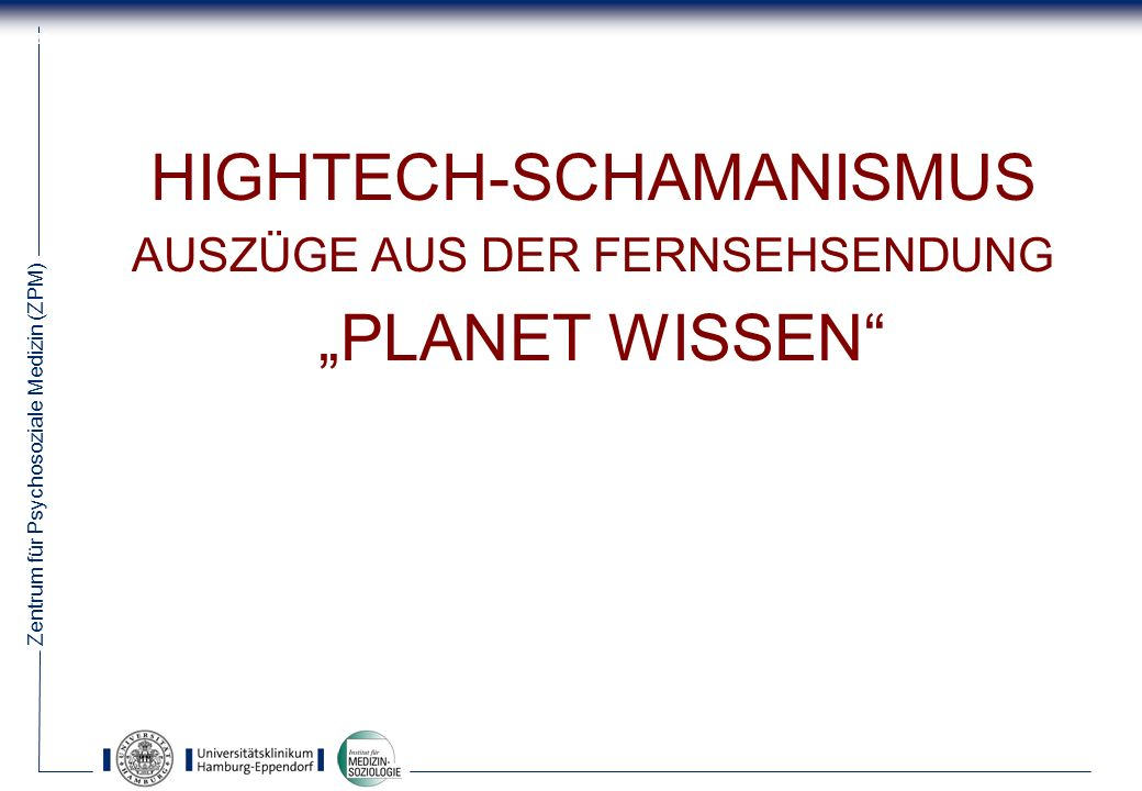 "HIGHTECH-SCHAMANISMUS ""PLANET WISSEN"