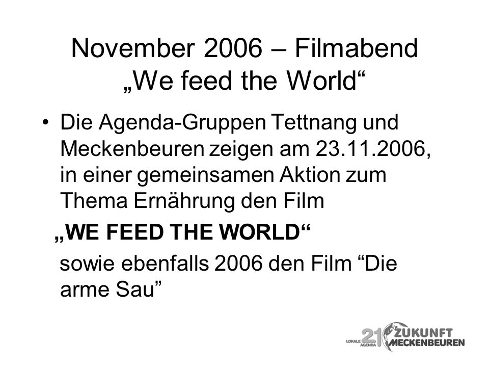 "November 2006 – Filmabend ""We feed the World"