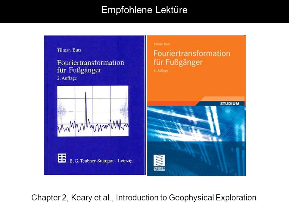 Empfohlene Lektüre Chapter 2, Keary et al., Introduction to Geophysical Exploration