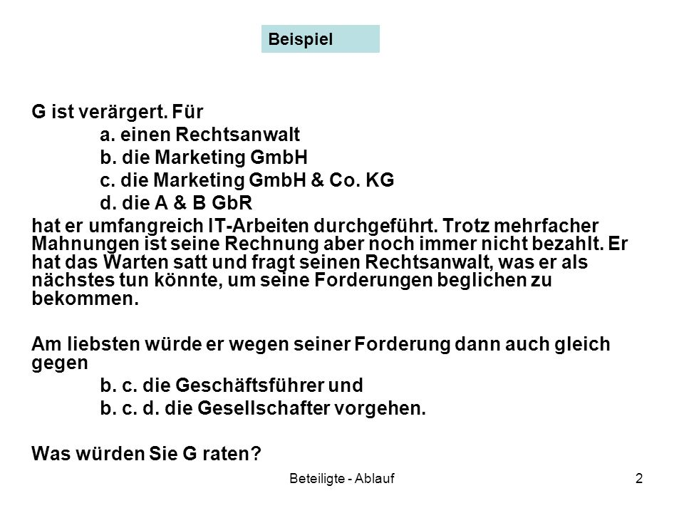 c. die Marketing GmbH & Co. KG d. die A & B GbR