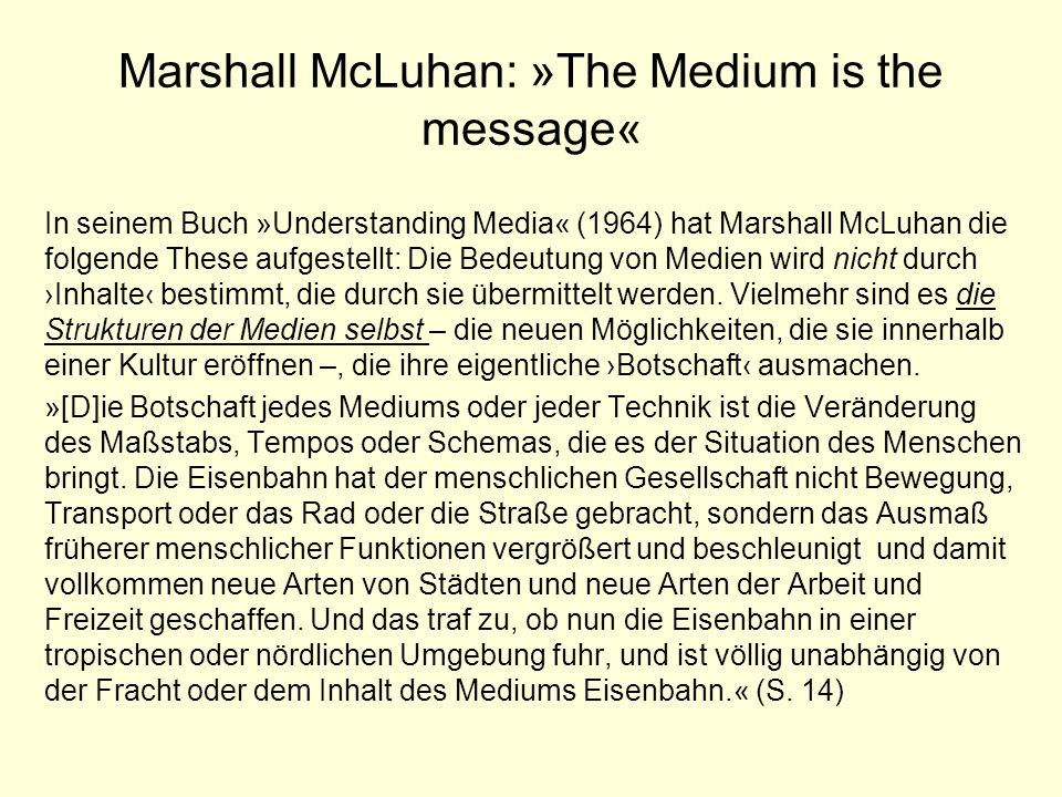 Marshall McLuhan: »The Medium is the message«