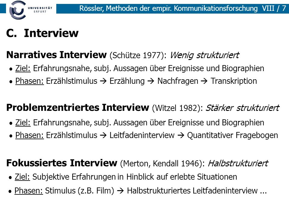 C. Interview Narratives Interview (Schütze 1977): Wenig strukturiert