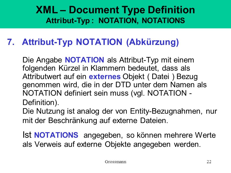 XML – Document Type Definition Attribut-Typ : NOTATION, NOTATIONS
