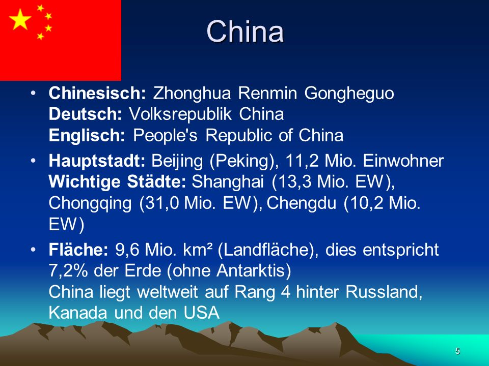 China Chinesisch: Zhonghua Renmin Gongheguo Deutsch: Volksrepublik China Englisch: People s Republic of China.