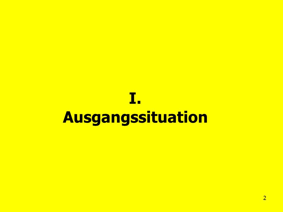 I. Ausgangssituation