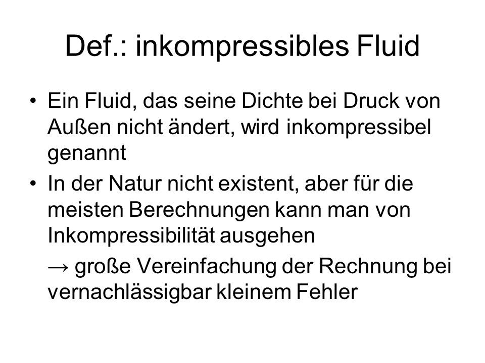 Def.: inkompressibles Fluid