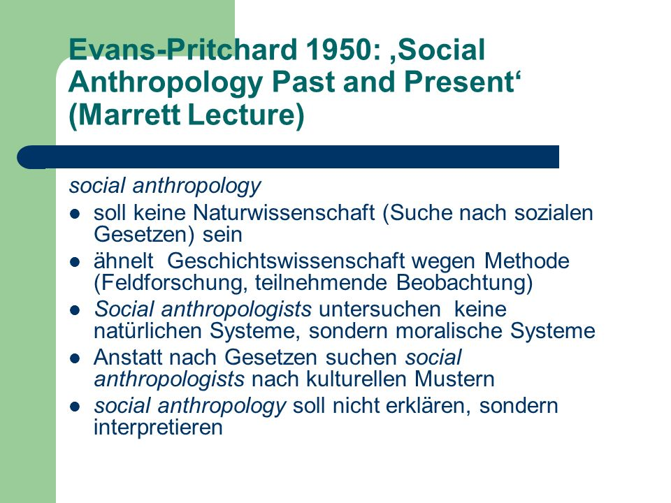 Evans-Pritchard 1950: 'Social Anthropology Past and Present' (Marrett Lecture)