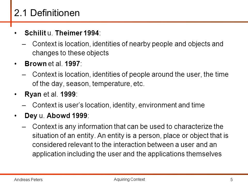 2.1 Definitionen Schilit u. Theimer 1994: