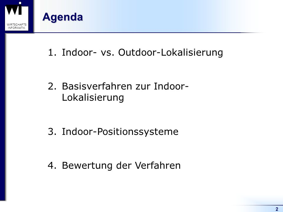 Agenda Indoor- vs. Outdoor-Lokalisierung