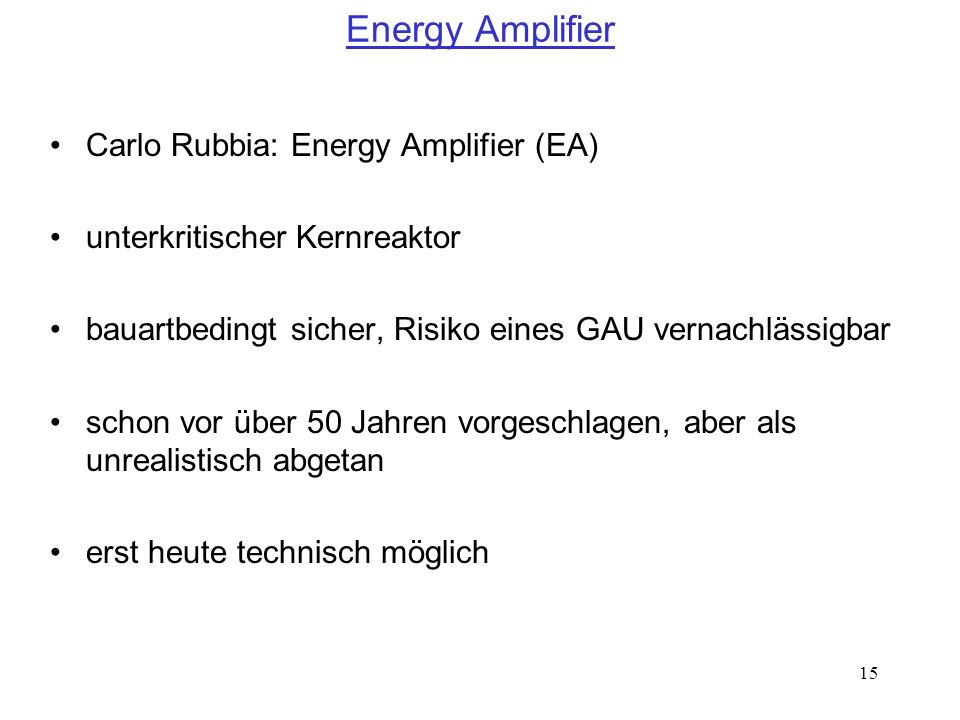 Energy Amplifier Carlo Rubbia: Energy Amplifier (EA)