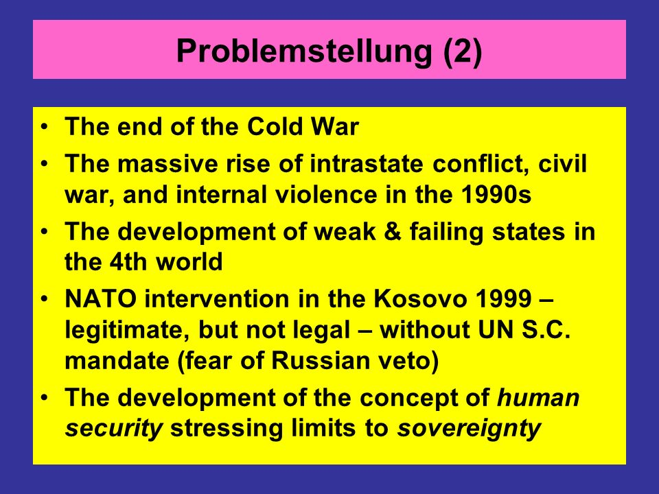 Problemstellung (2) The end of the Cold War