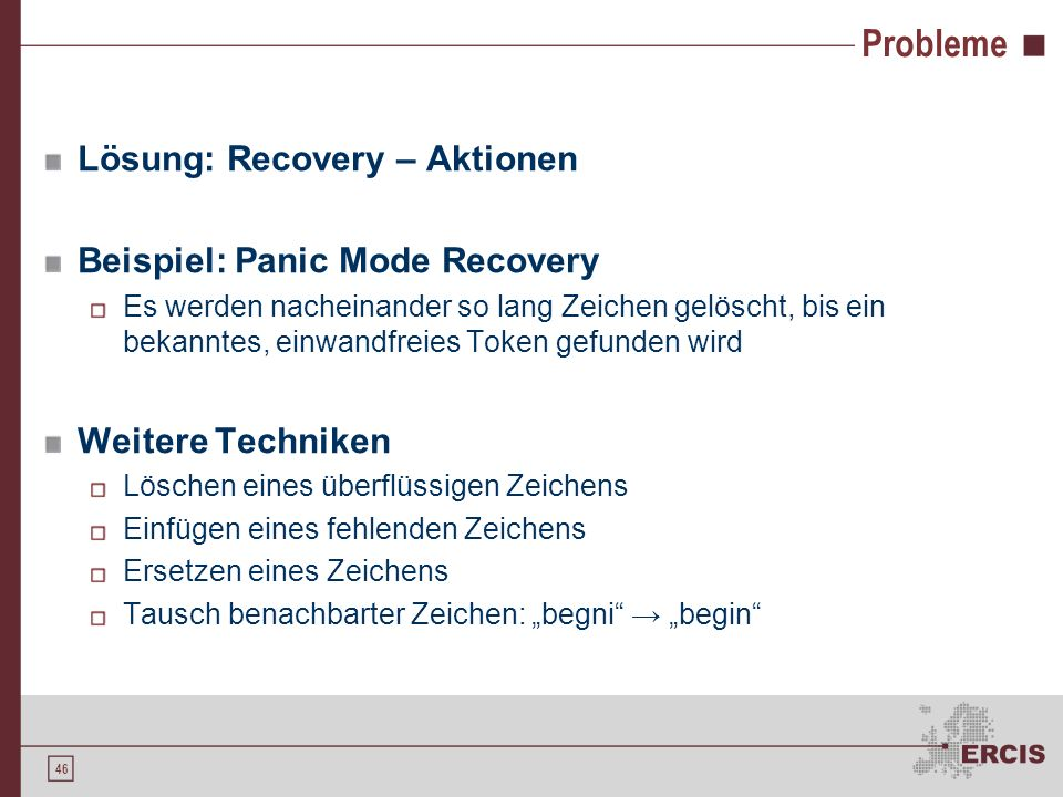 Probleme Lösung: Recovery – Aktionen Beispiel: Panic Mode Recovery