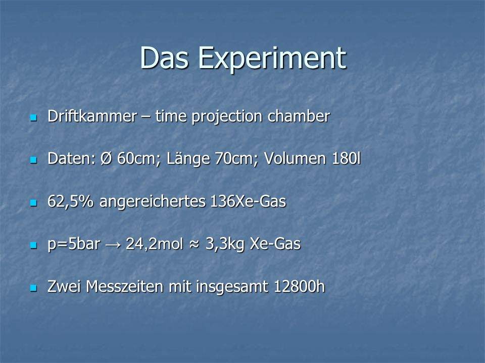 Das Experiment Driftkammer – time projection chamber