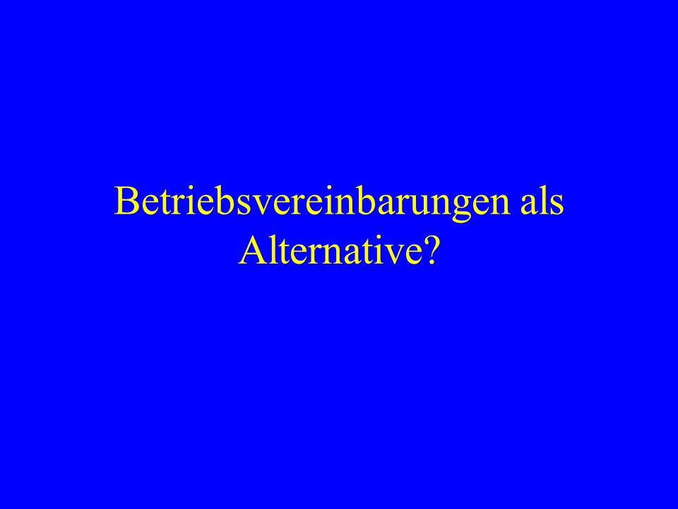 Betriebsvereinbarungen als Alternative
