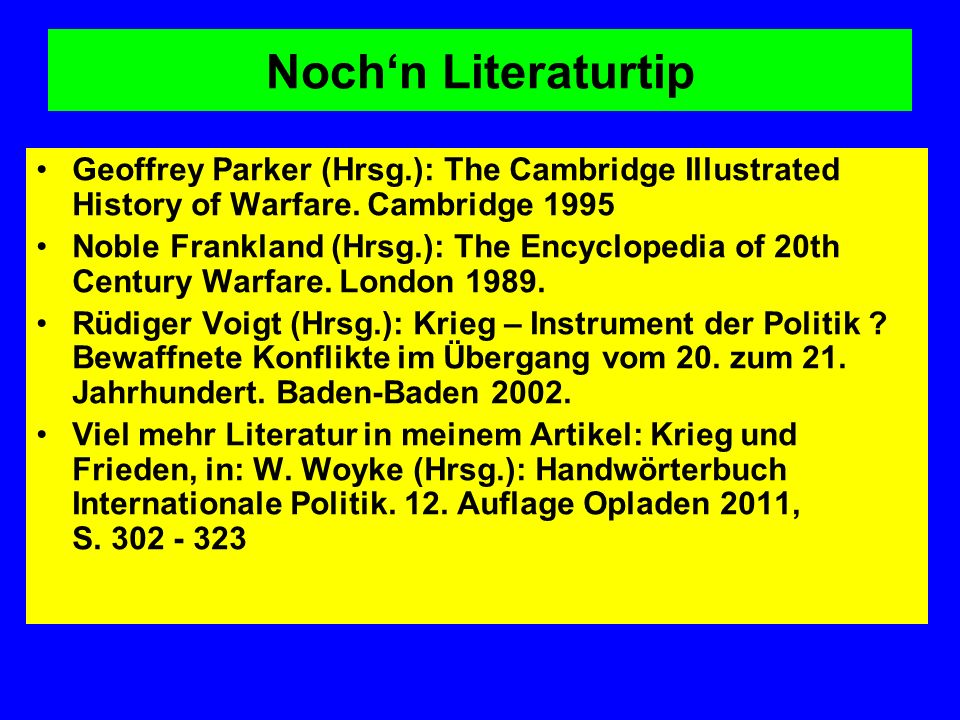 Noch'n Literaturtip Geoffrey Parker (Hrsg.): The Cambridge Illustrated History of Warfare. Cambridge