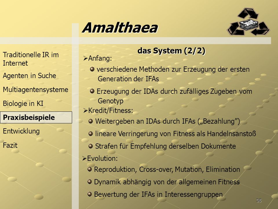 Amalthaea das System (2/2) Traditionelle IR im Internet Anfang: