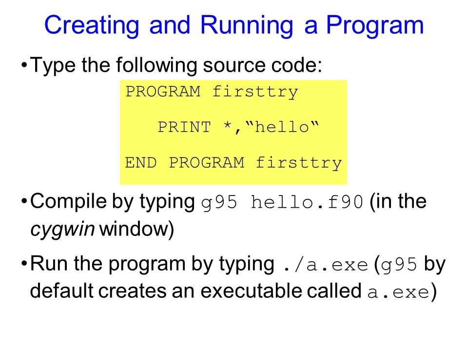 Creating and Running a Program