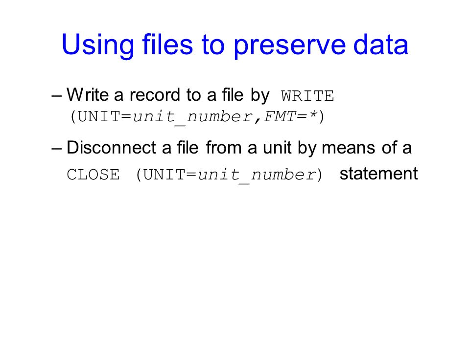 Using files to preserve data