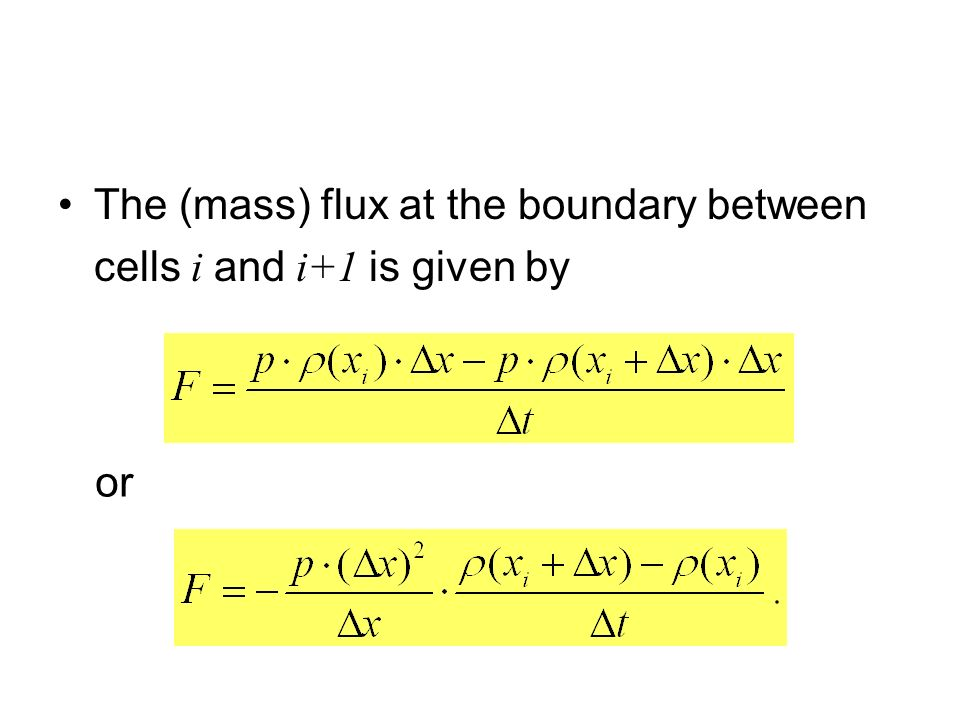 The (mass) flux at the boundary between cells i and i+1 is given by