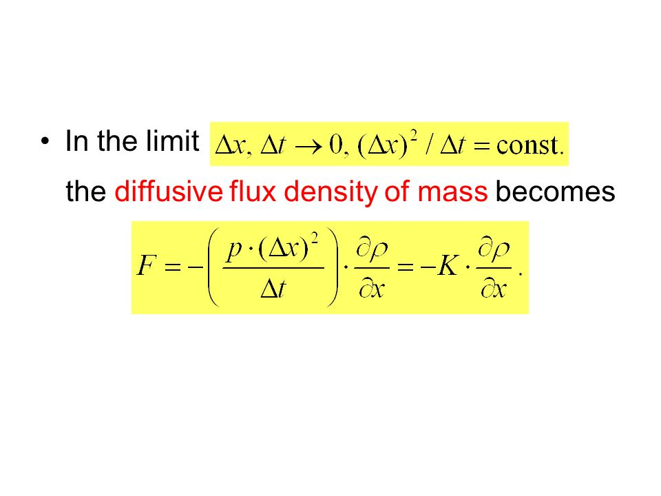 In the limit the diffusive flux density of mass becomes