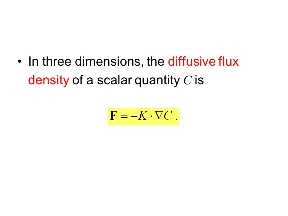 In three dimensions, the diffusive flux density of a scalar quantity C is