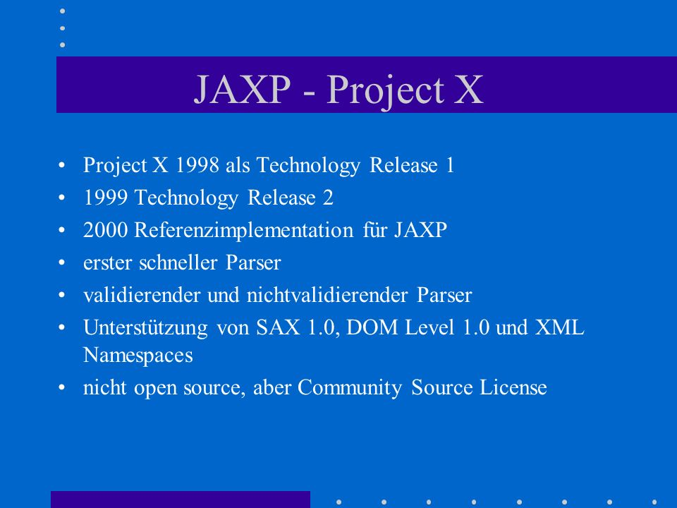 JAXP - Project X Project X 1998 als Technology Release 1