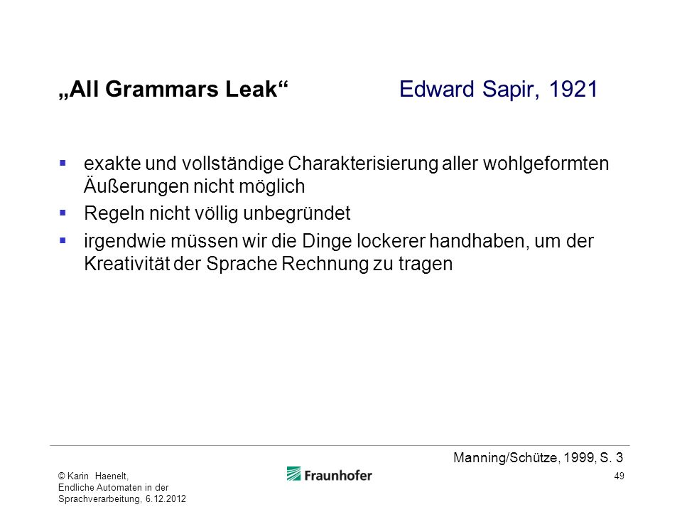 """All Grammars Leak Edward Sapir, 1921"