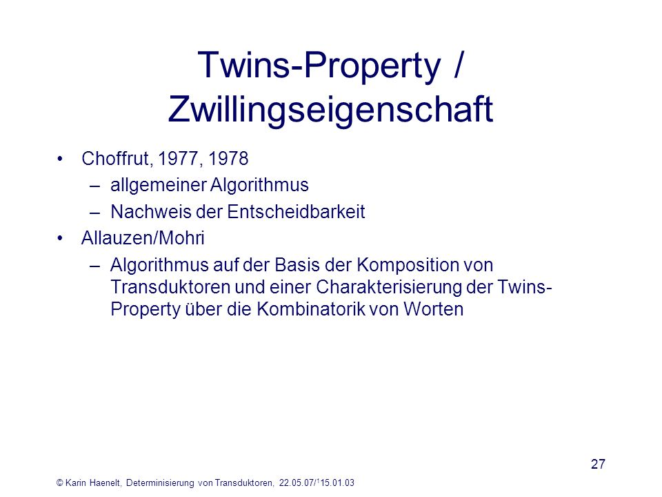 Twins-Property / Zwillingseigenschaft
