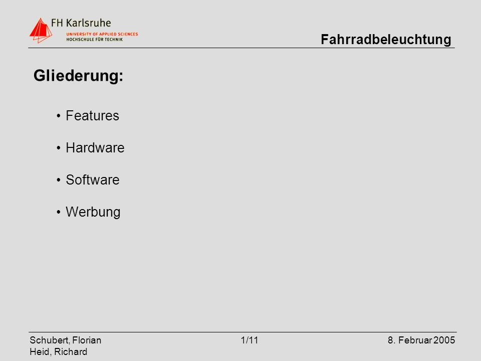 Gliederung: Features Hardware Software Werbung