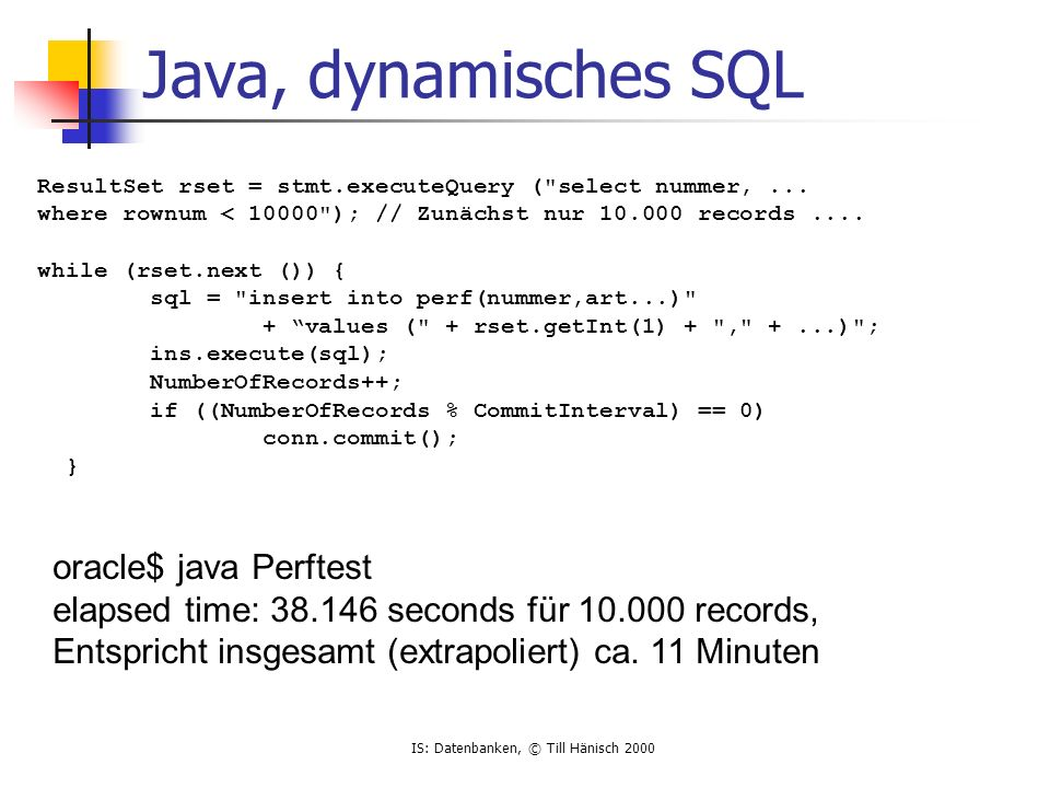 Java, dynamisches SQL oracle$ java Perftest