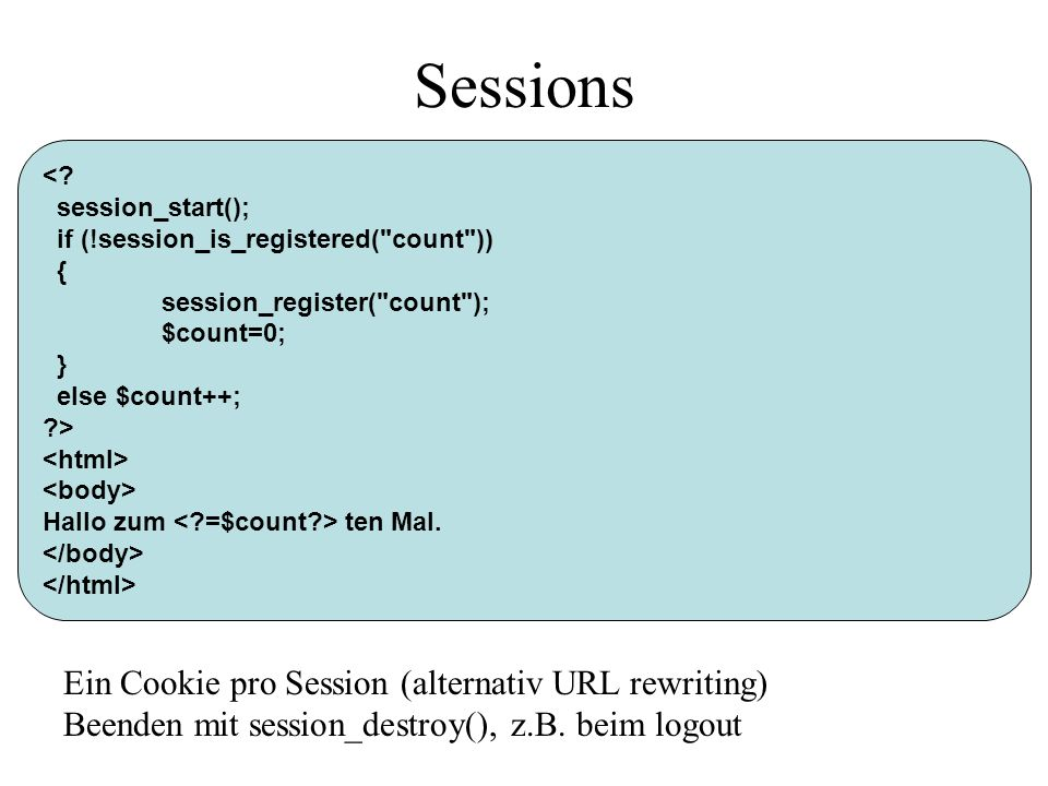 Sessions Ein Cookie pro Session (alternativ URL rewriting)