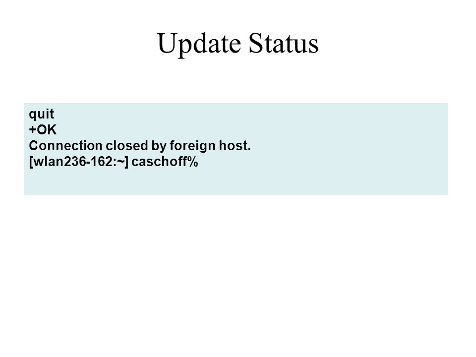 Update Status quit +OK Connection closed by foreign host.