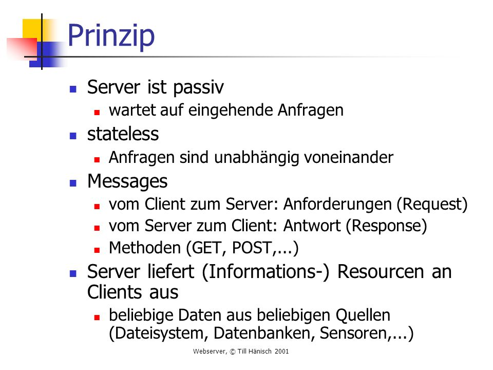 Prinzip Server ist passiv stateless Messages