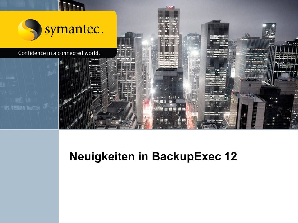 Neuigkeiten in BackupExec 12