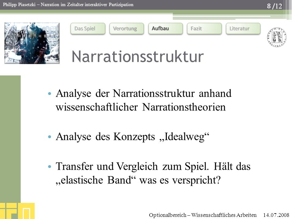 "Narrationsstruktur Analyse der Narrationsstruktur anhand wissenschaftlicher Narrationstheorien. Analyse des Konzepts ""Idealweg"