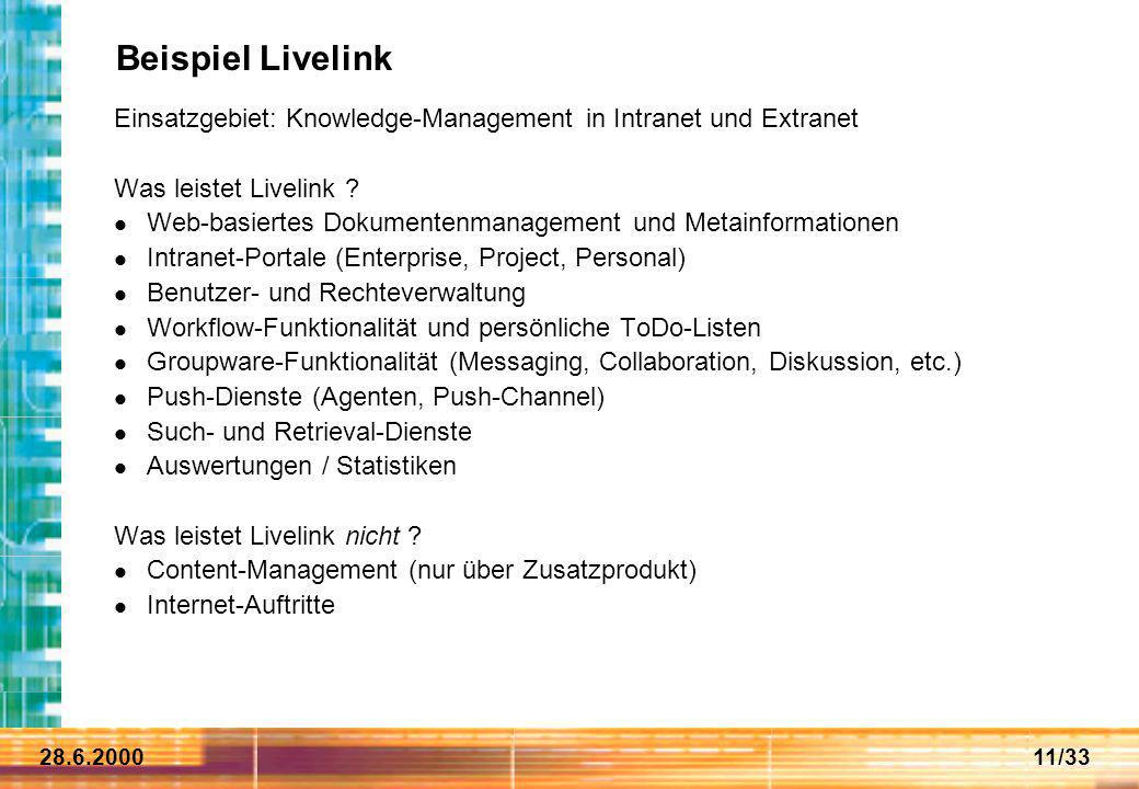 Beispiel Livelink Einsatzgebiet: Knowledge-Management in Intranet und Extranet. Was leistet Livelink