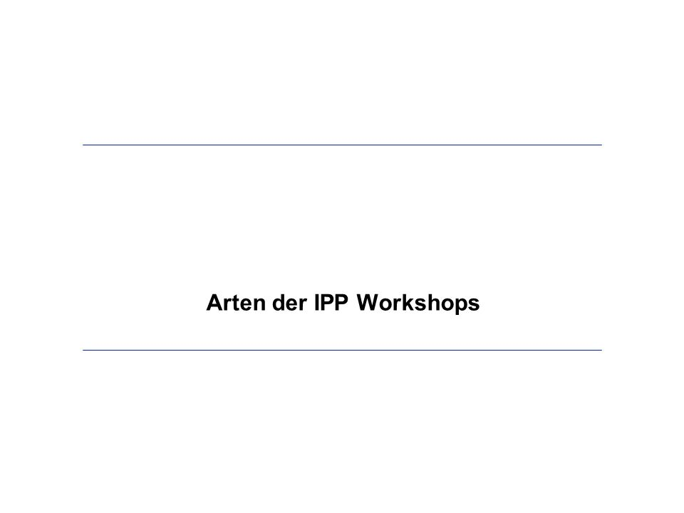 Arten der IPP Workshops