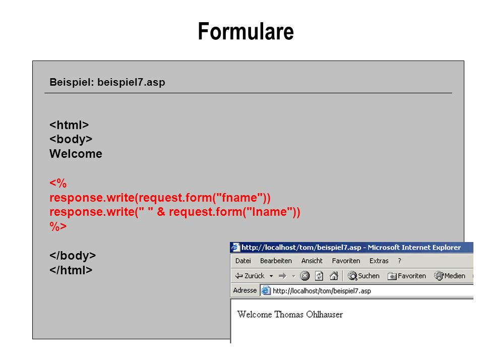 Formulare <html> <body> Welcome <%