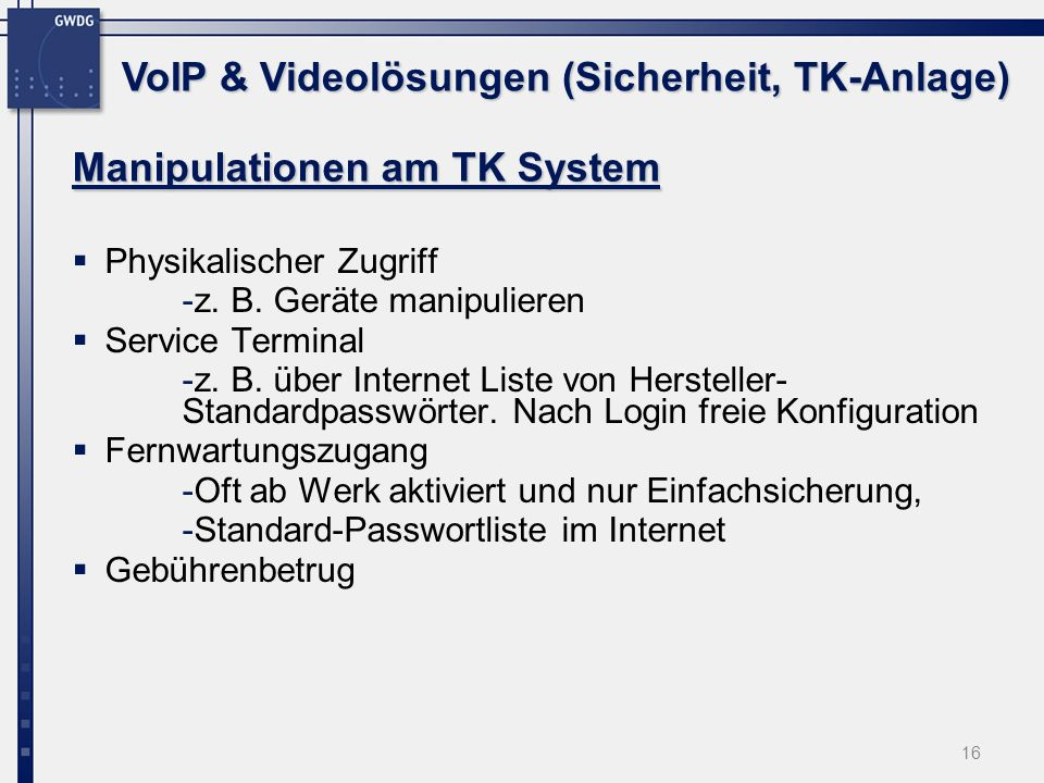 Manipulationen am TK System