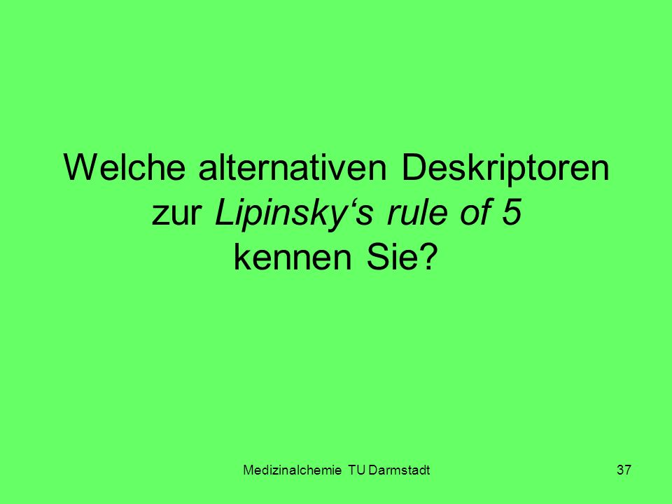 Welche alternativen Deskriptoren zur Lipinsky's rule of 5 kennen Sie