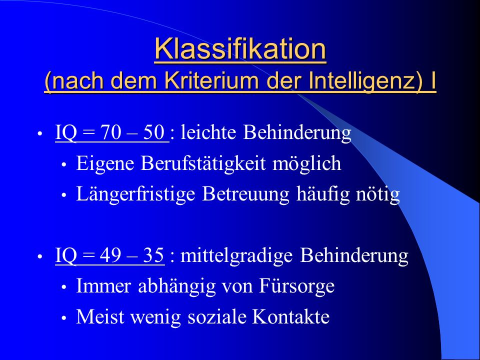Klassifikation (nach dem Kriterium der Intelligenz) I