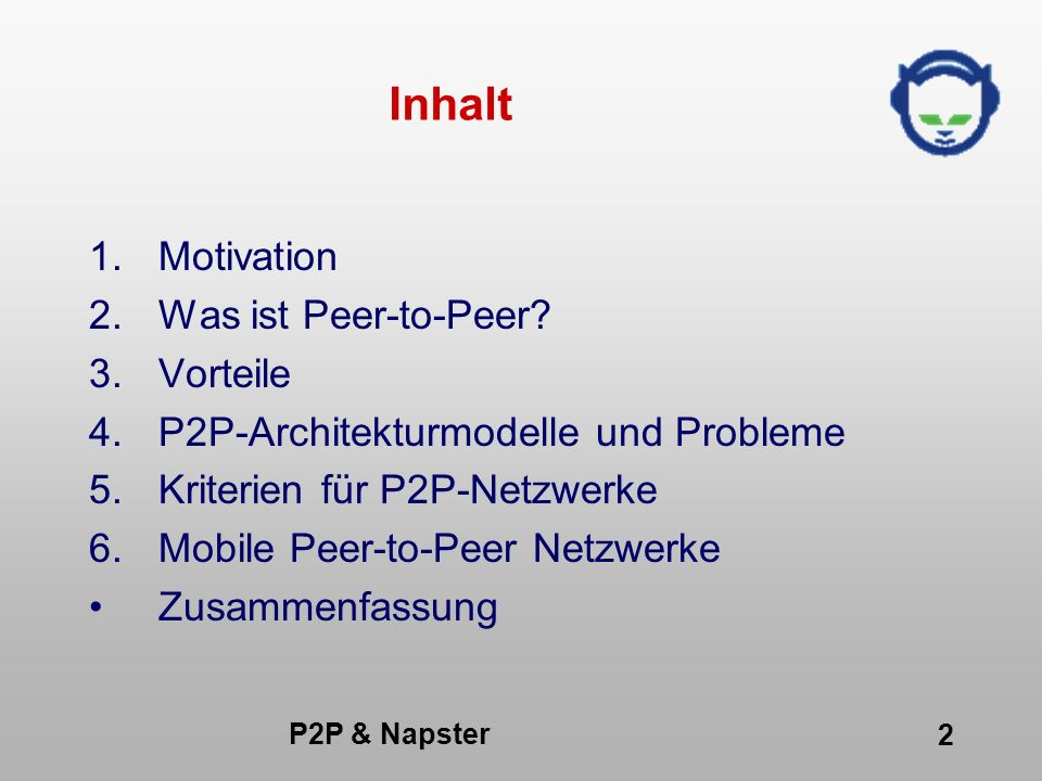 Inhalt Motivation Was ist Peer-to-Peer 3. Vorteile