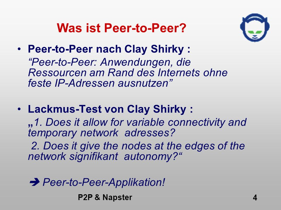 Was ist Peer-to-Peer Peer-to-Peer nach Clay Shirky :