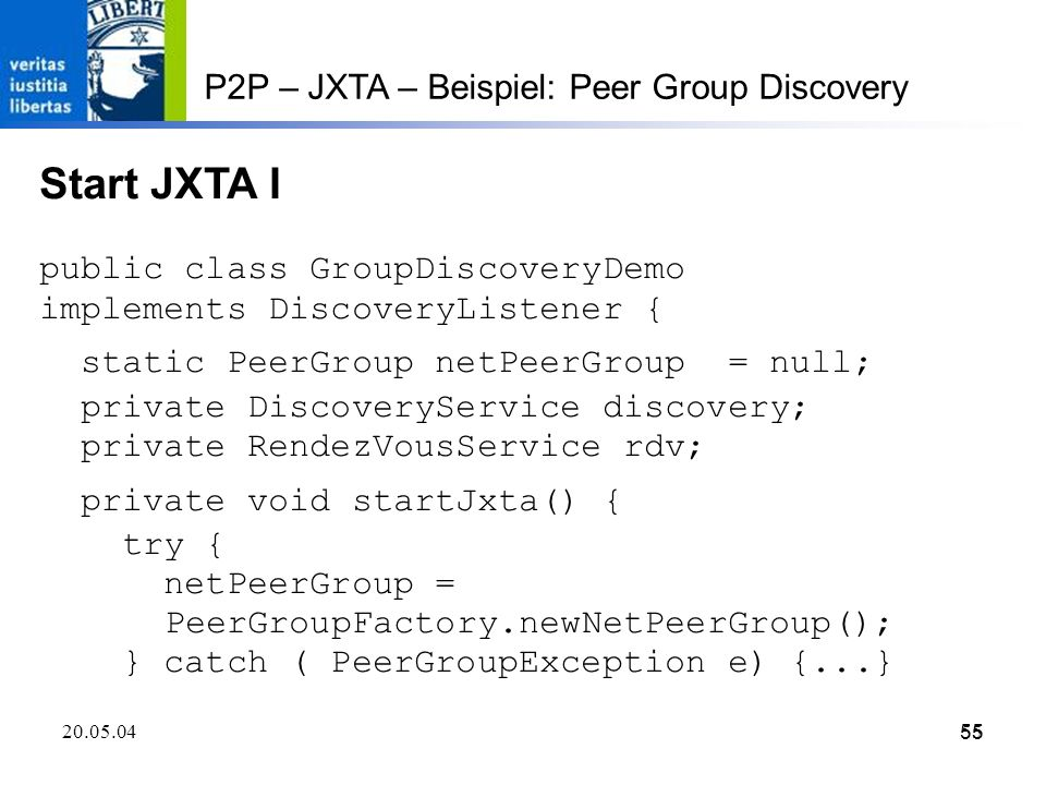 Start JXTA I P2P – JXTA – Beispiel: Peer Group Discovery
